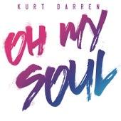 Oh My Soul by Kurt Darren