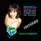Share That Love / What the World Needs Now Is Love by Laura Angelini