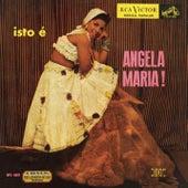 Isto é Angela Maria de Angela Maria