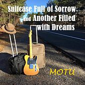 Suitcase Full of Sorrow and Another Filled with Dreams by Motu