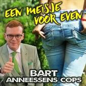 Een Meisje Voor Even by Bart Anneessens Cops