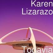 Todavia de Karen Lizarazo