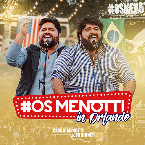 Os Menotti in Orlando (Ao Vivo) de César Menotti & Fabiano