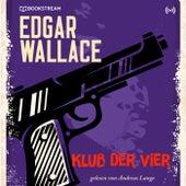 Klub der Vier (Edgar Wallace 19) von Edgar Wallace