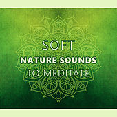 Soft Nature Sounds to Meditate – Relaxing Music to Calm Down, Spirit Calmness, Sea Waves de Zen Meditation and Natural White Noise and New Age Deep Massage