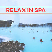 Relax in Spa – Natural Healing Sounds, Hot Stone Massage, Chill Yourself, Relaxing Time de Massage Tribe