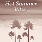 Hot Summer Vibes von Ibiza Chill Out