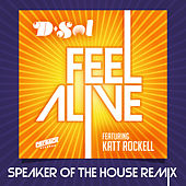 Feel Alive (feat. Katt Rockell) (Speaker Of The House Remix) von D'sol