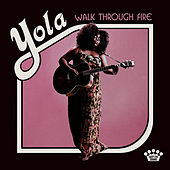 Walk Through Fire de Yola
