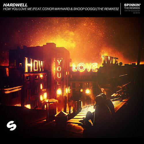 How You Love Me (feat. Conor Maynard & Snoop Dogg) [The Remixes] de Hardwell