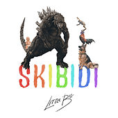 Skibidi by Big Little