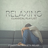 Relaxing Classical Playlist: Essential Anxiety Relief de Various Artists