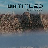 Untitled by Lil Roses