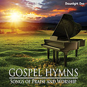 Gospel Hymns: Songs of Praise and Worship by Dawnlight Duo