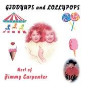 Giddyups and Lollypops: Best of Jimmy Carpenter de Jimmy Carpenter