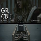 Girl Crush (Acoustic Cover) by Megan Davies
