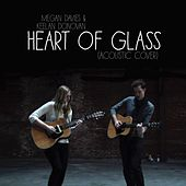 Heart Of Glass (Acoustic Cover) feat. Keelan Donovan by Megan Davies