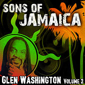 Sons Of Jamaica, Vol. 2 by Glen Washington
