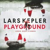Playground - Leben oder Sterben von Lars Kepler