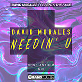 Needin' U (Boss Anthem Mix) von David Morales