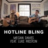 Hotline Bling by Megan Davies