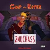 2 Much Ass by Chip Tha Ripper