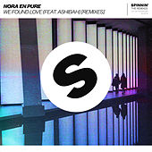 We Found Love (feat. Ashibah) [Remixes] by Nora En Pure