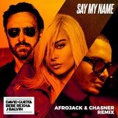 Say My Name (feat. Bebe Rexha & J Balvin) (Afrojack & Chasner Remix) van David Guetta