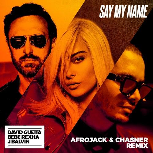 Say My Name (feat. Bebe Rexha & J Balvin) (Afrojack & Chasner Remix) von David Guetta