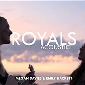 Royals (Acoustic Cover) feat. Emily Hackett by Megan Davies