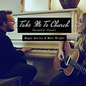 Take Me To Church (Acoustic Cover) feat. Matt Wright by Megan Davies