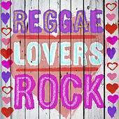 Reggae Lovers Rock by Various Artists