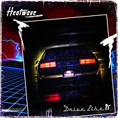 Drive Like '85 by Heatwave
