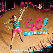 Go! Vive A Tu Manera (Soundtrack from the Netflix Original Series) de Various Artists