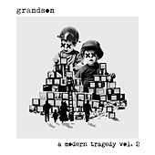 A Modern Tragedy Vol. 2 by Grandson