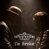 I'm Broke by Superdownhome