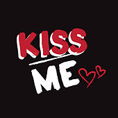 Kiss Me de Various Artists