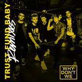 Trust Fund Baby (Remixes) de Why Don't We