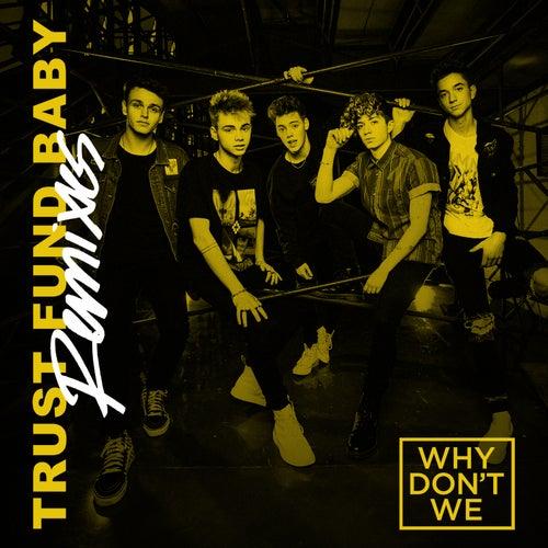 Trust Fund Baby (Remixes) von Why Don't We
