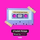 A Foolish Mixtape - Mixed By Kutski by Various Artists