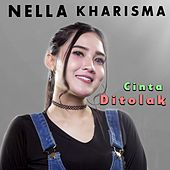 Cinta Ditolak by Nella Kharisma