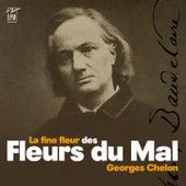 La fine fleur des Fleurs du Mal (Baudelaire) de Georges Chelon