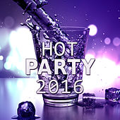 Hot Party 2016 – Best Chill Out Music, Happy Chill Out, Sunset Lounge, Ocean Dreams, Chill Out Lounge Summer, Dance Hits 2016 von Ibiza Chill Out