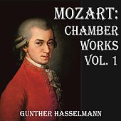 Mozart: Chamber Works Vol. 1 by Gunther Hasselmann