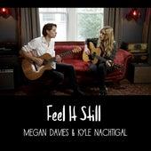 Feel It Still by Megan Davies