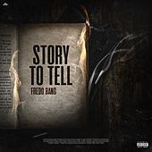 Story to Tell by Fredo Bang