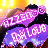 EDM Love (Original Mix) by Azzendo