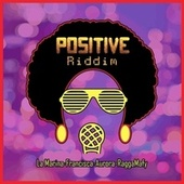 Positive Riddim by Various Artists