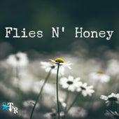 Flies N' Honey by Texas Runaway