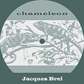 Chameleon von Jacques Brel